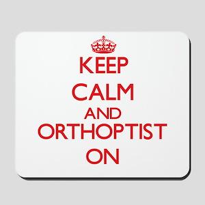 Keep Calm and Orthoptist ON Mousepad