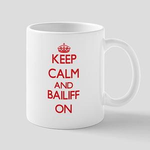 Keep Calm and Bailiff ON Mugs