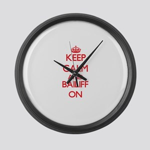 Keep Calm and Bailiff ON Large Wall Clock