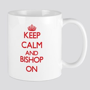 Keep Calm and Bishop ON Mugs