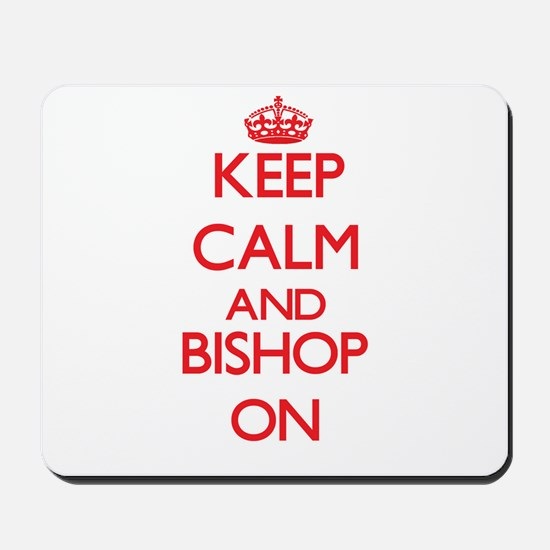 Keep Calm and Bishop ON Mousepad
