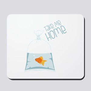 Take Me Home Mousepad