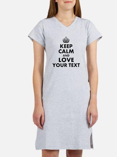 Custom Keep Calm And Love Women's Nightshirt