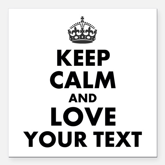 "Custom Keep Calm And Love Square Car Magnet 3"" x 3"
