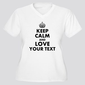 Custom Keep Calm And Love Plus Size T-Shirt