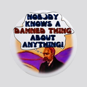 Nobody Knows a Damned Thing a Ornament (Round)