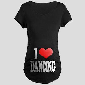 I Love Dancing Maternity Dark T-Shirt