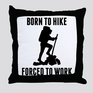 Born To Hike Forced To Work Throw Pillow