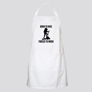 Born To Hike Forced To Work Apron