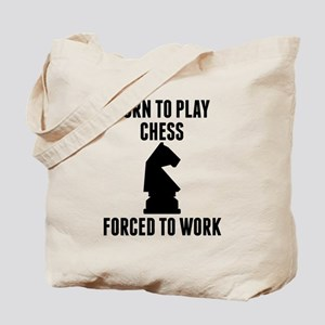 Born To Play Chess Forced To Work Tote Bag