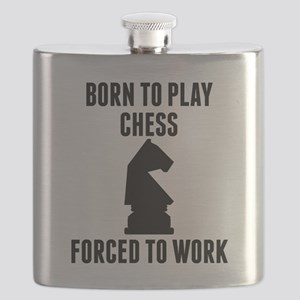 Born To Play Chess Forced To Work Flask