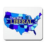 True Blue LIBERAL - Mosaic USA Mousepad