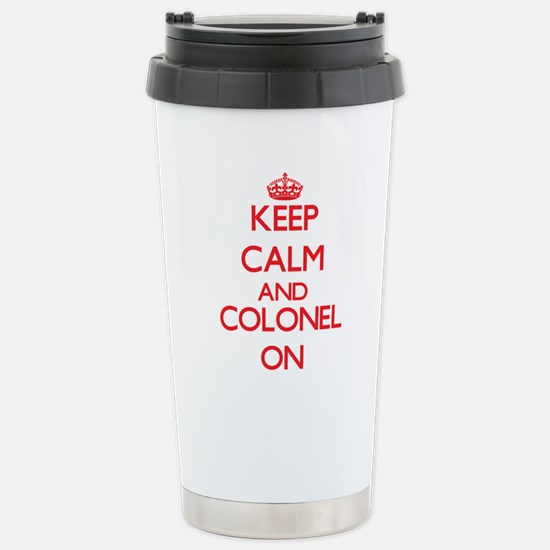 Keep Calm and Colonel O Stainless Steel Travel Mug