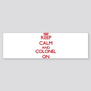 Keep Calm and Colonel ON Bumper Sticker