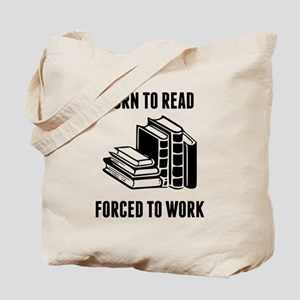 Born To Read Forced To Work Tote Bag