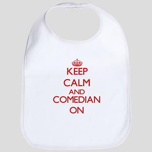 Keep Calm and Comedian ON Bib