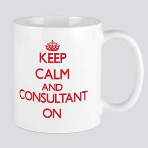 Keep Calm and Consultant ON Mugs