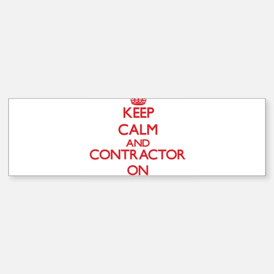 Keep Calm and Contractor ON Bumper Bumper Bumper Sticker