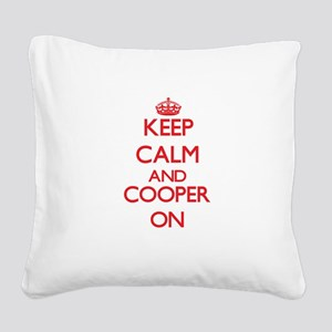 Keep Calm and Cooper ON Square Canvas Pillow