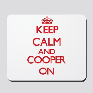 Keep Calm and Cooper ON Mousepad