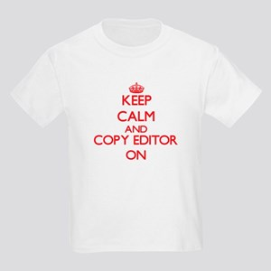 Keep Calm and Copy Editor ON T-Shirt