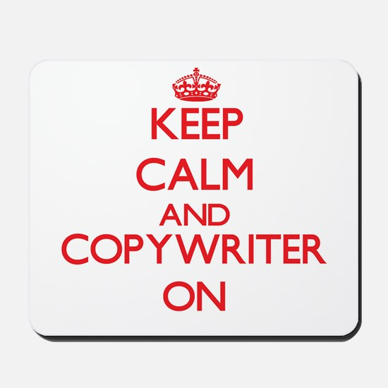 Keep Calm and Copywriter ON Mousepad