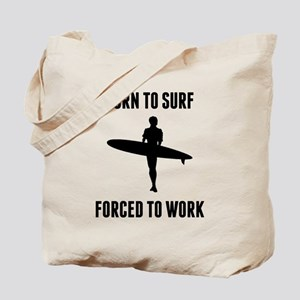 Born To Surf Forced To Work Tote Bag