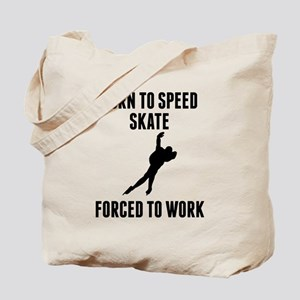 Born To Speed Skate Forced To Work Tote Bag