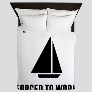 Born To Sail Forced To Work Queen Duvet