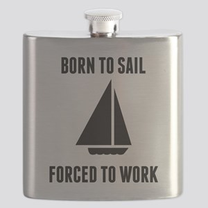Born To Sail Forced To Work Flask