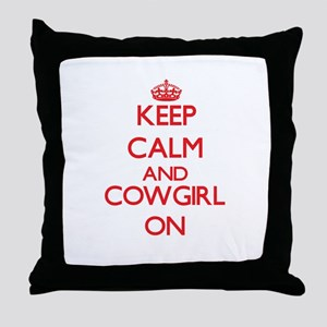 Keep Calm and Cowgirl ON Throw Pillow