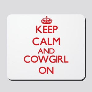 Keep Calm and Cowgirl ON Mousepad