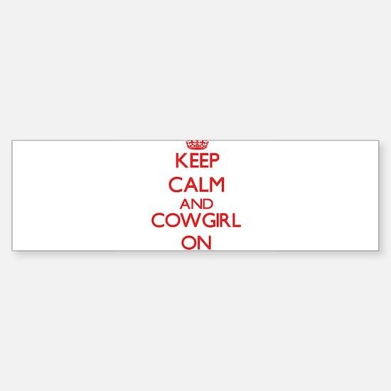 Keep Calm and Cowgirl ON Bumper Bumper Bumper Sticker