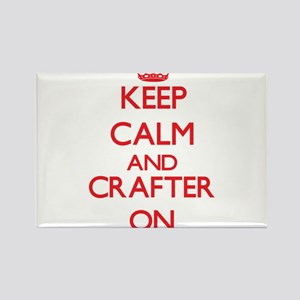 Keep Calm and Crafter ON Magnets