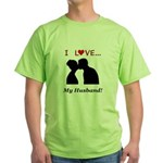 I Love My Husband Green T-Shirt
