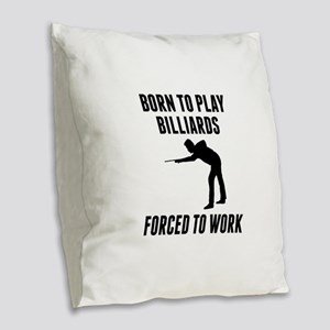 Born To Play Billiards Forced To Work Burlap Throw