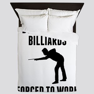 Born To Play Billiards Forced To Work Queen Duvet