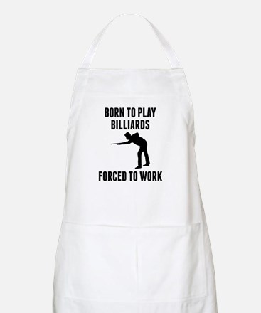 Born To Play Billiards Forced To Work Apron