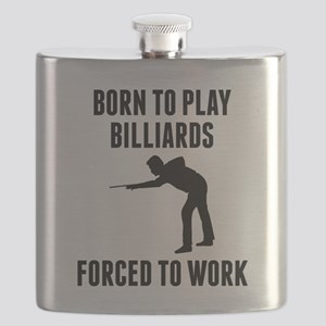 Born To Play Billiards Forced To Work Flask