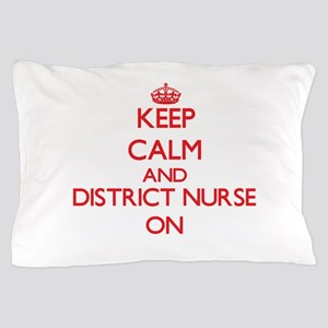 Keep Calm and District Nurse ON Pillow Case