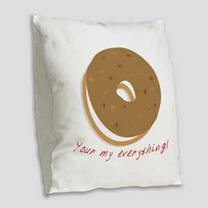 bagle_Your my everything! Burlap Throw Pillow