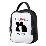 I Love My Wife Neoprene Lunch Bag