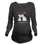 I Love My Boyfriend Long Sleeve Maternity T-Shirt