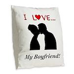 I Love My Boyfriend Burlap Throw Pillow