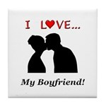 I Love My Boyfriend Tile Coaster