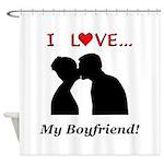 I Love My Boyfriend Shower Curtain
