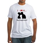 I Love My Boyfriend Fitted T-Shirt