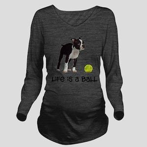 Boston Terrier Life Long Sleeve Maternity T-Shirt