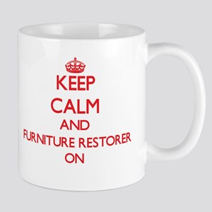 Keep Calm and Furniture Restorer ON Mugs