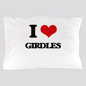 I Love Girdles Pillow Case